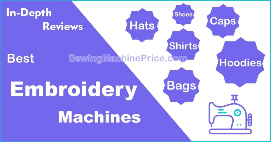 Best Embroidery Machines for Shirts, Hats, Patches and Hoodies