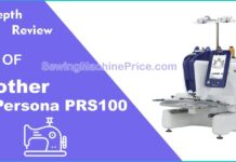 Brother Persona PRS100 Embroidery Machine In-Depth Review