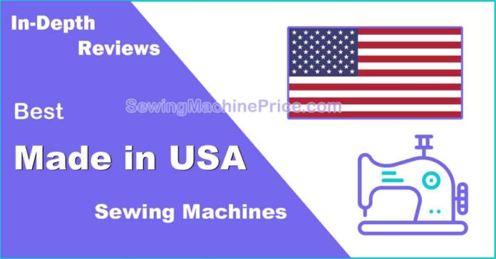 Best made in USA sewing machines of top brands